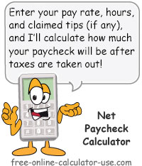 Free Online Paycheck Calculator for Calculating Net Take Home Pay