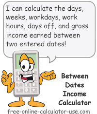 Between Dates Income Calculator Sign