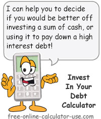 Invest In Your Debt Calculator Sign